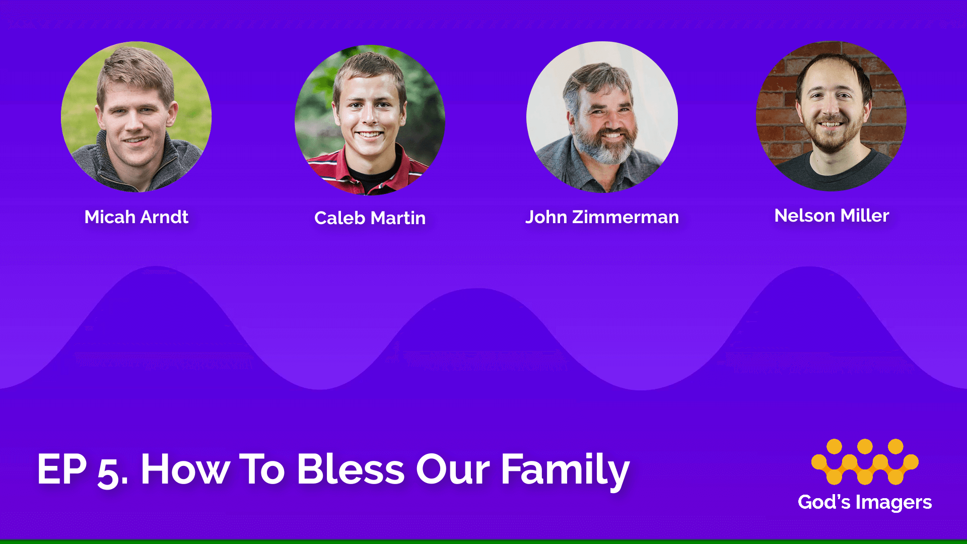 EP 5: How To Bless Your Family