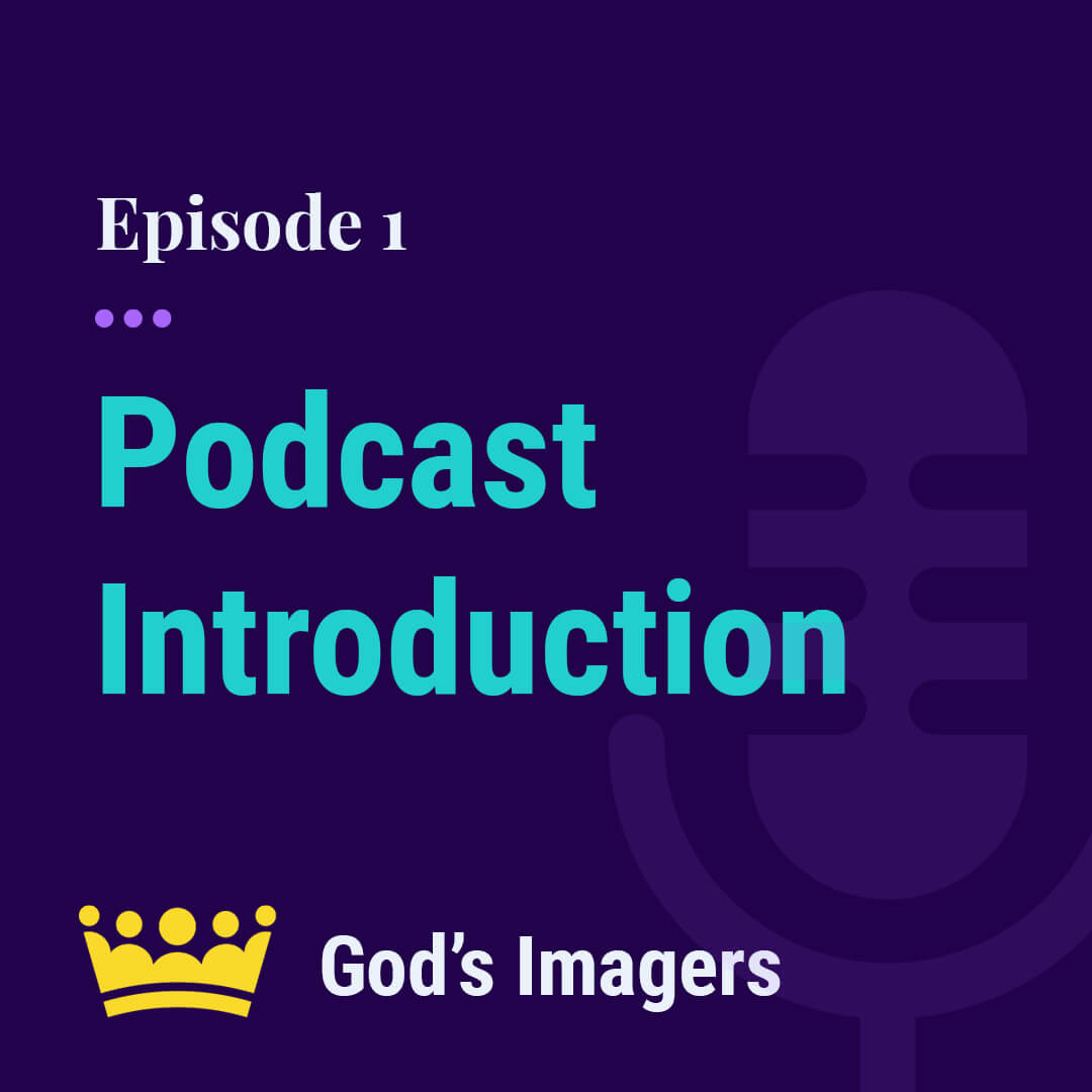 EP 1: Introduction to the Podcast