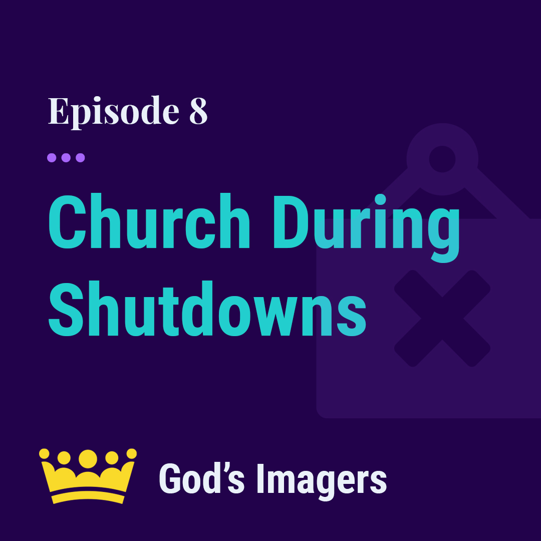EP 8: Connecting With God And Others When Church Is Shut Down